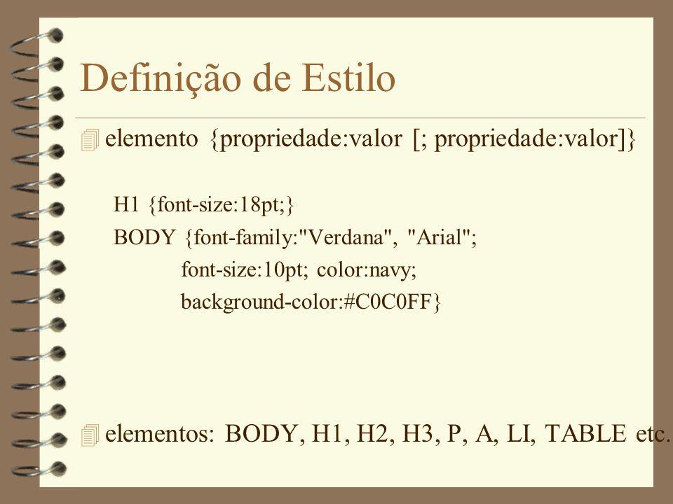 Definição de Estilo elemento {propriedade:valor [; propriedade:valor]}